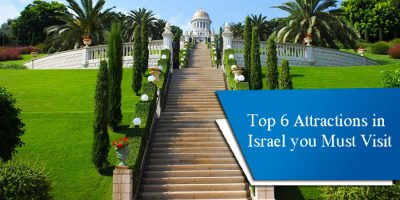 Top 6 Attractions in Israel you Must Visit