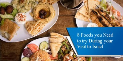 8 Foods you Need to try During your Visit to Israel