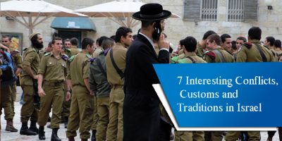 7 Interesting Conflicts, Customs and Traditions in Israel